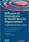 Diffusion of Innovations in Health Service Organisations: A Systematic Literature Review (Studies in Urban and Social Change)